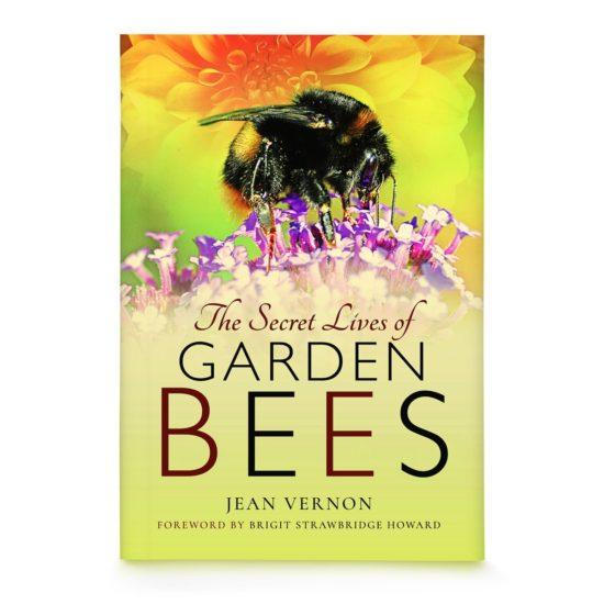 The Secret Lives of Garden Bees by Jean Vernon